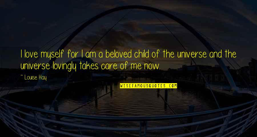 Love Of Your Child Quotes By Louise Hay: I love myself for I am a beloved