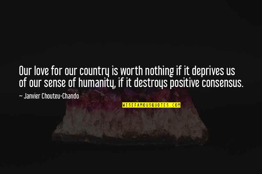 Love Of Your Country Quotes By Janvier Chouteu-Chando: Our love for our country is worth nothing