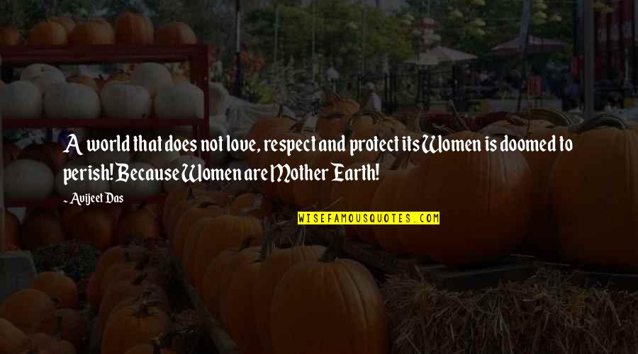 Love Of Your Mother Quotes By Avijeet Das: A world that does not love, respect and