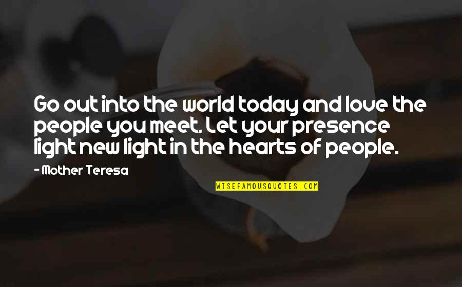 Love Of Your Mother Quotes By Mother Teresa: Go out into the world today and love