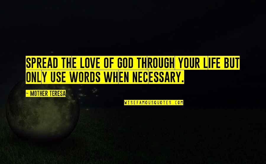 Love Of Your Mother Quotes By Mother Teresa: Spread the love of God through your life