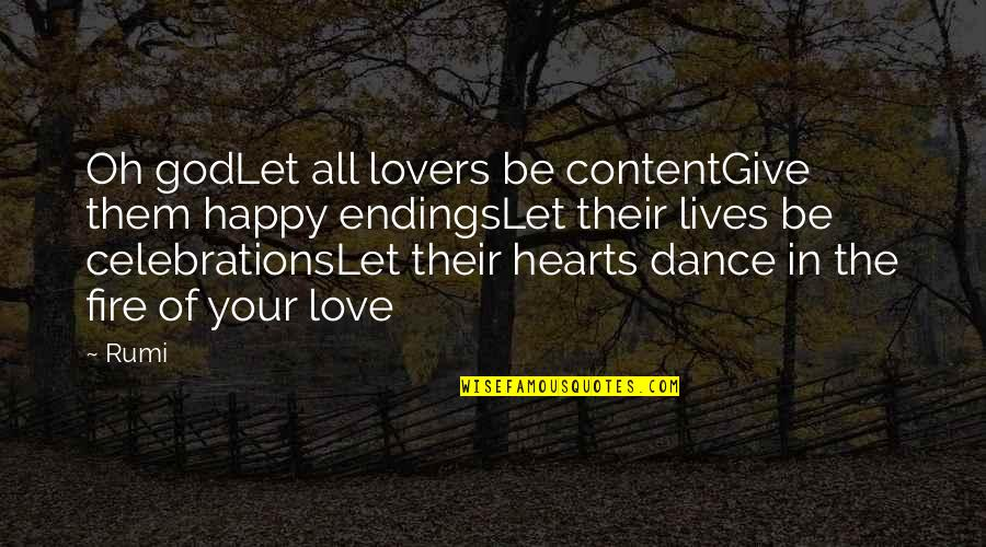 Love On We Heart It Quotes By Rumi: Oh godLet all lovers be contentGive them happy