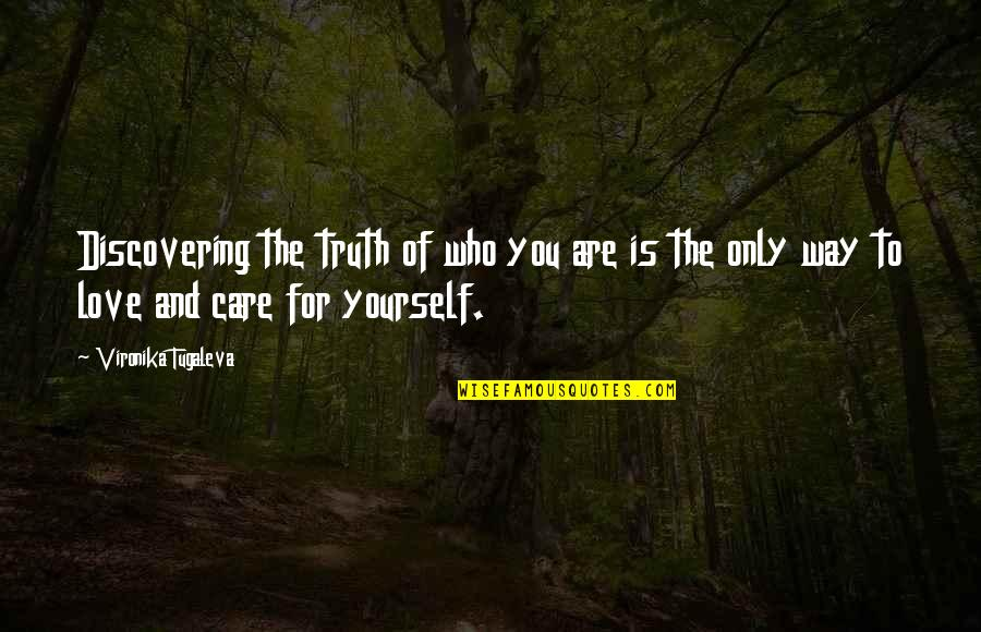 Love Only For You Quotes By Vironika Tugaleva: Discovering the truth of who you are is