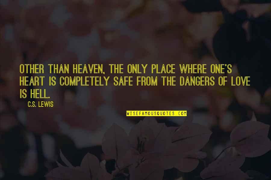 Love Only One Quotes By C.S. Lewis: Other than heaven, the only place where one's