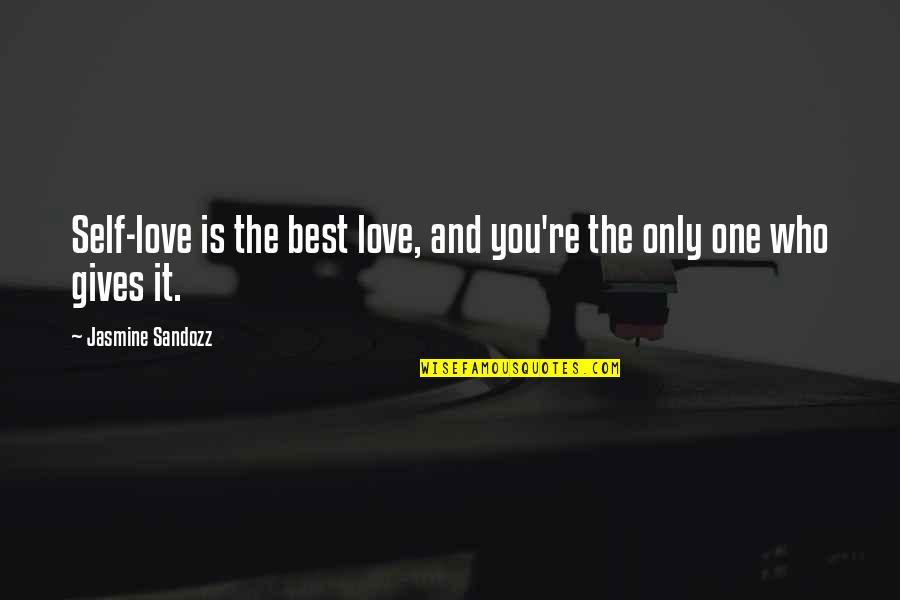 Love Only One Quotes By Jasmine Sandozz: Self-love is the best love, and you're the
