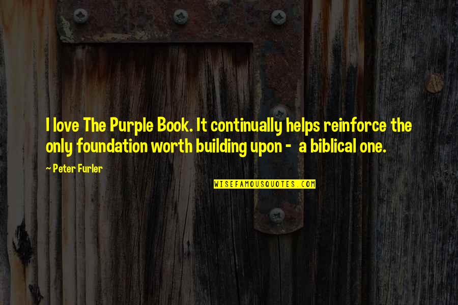 Love Only One Quotes By Peter Furler: I love The Purple Book. It continually helps