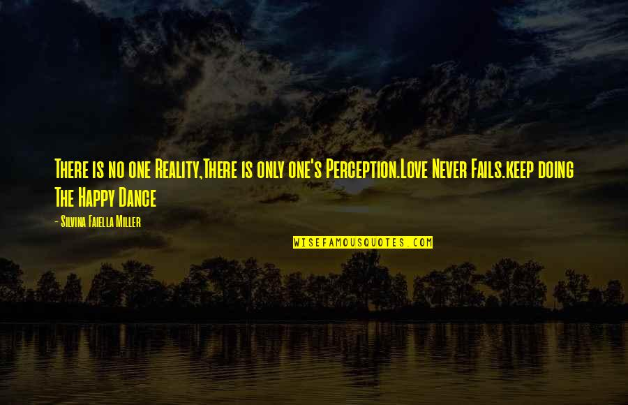Love Only One Quotes By Silvina Faiella Miller: There is no one Reality,There is only one's