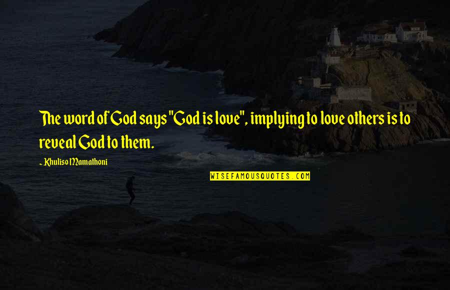 """Love Others Christian Quotes By Khuliso Mamathoni: The word of God says """"God is love"""","""