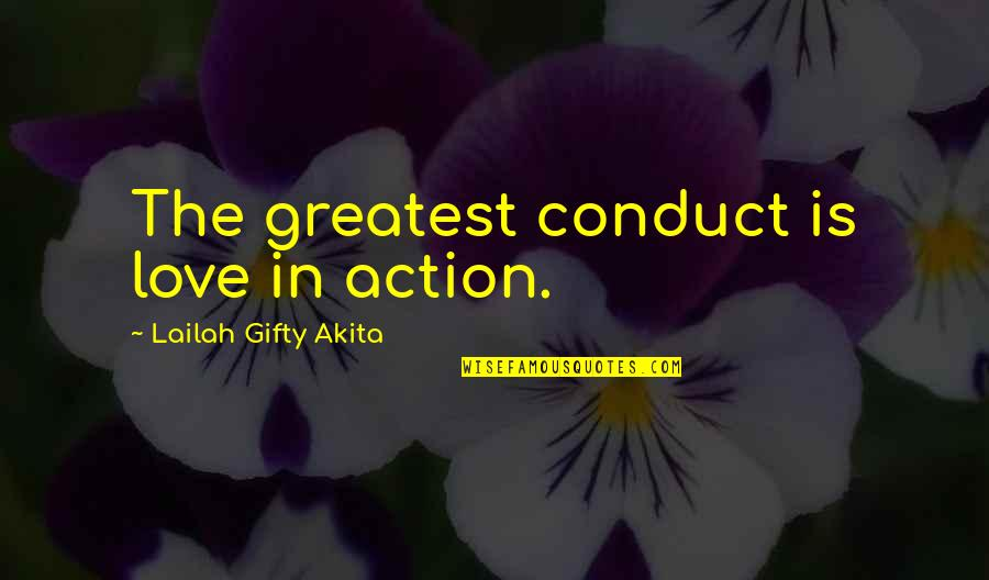 Love Others Christian Quotes By Lailah Gifty Akita: The greatest conduct is love in action.