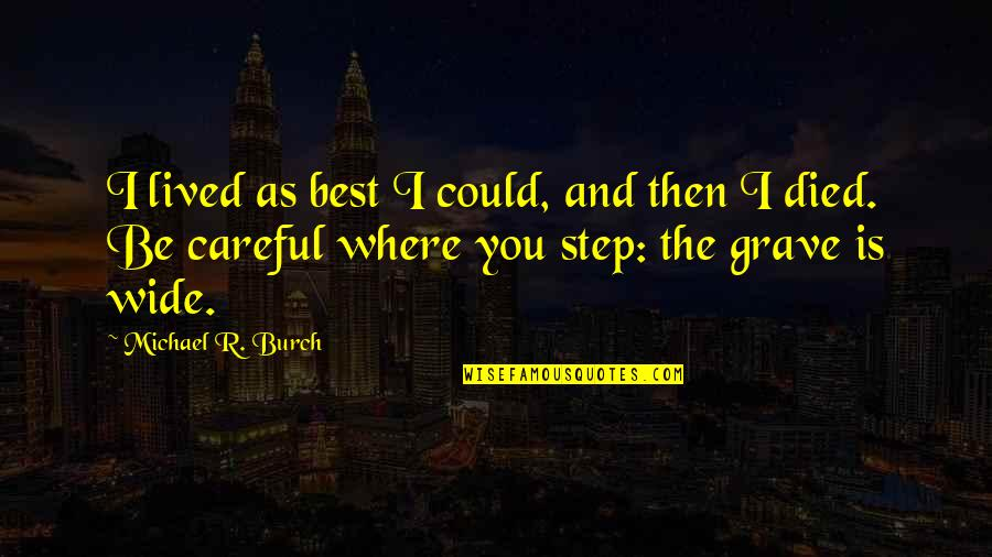 Love Others Christian Quotes By Michael R. Burch: I lived as best I could, and then