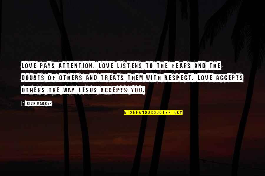 Love Others Christian Quotes By Rick Warren: Love pays attention. Love listens to the fears