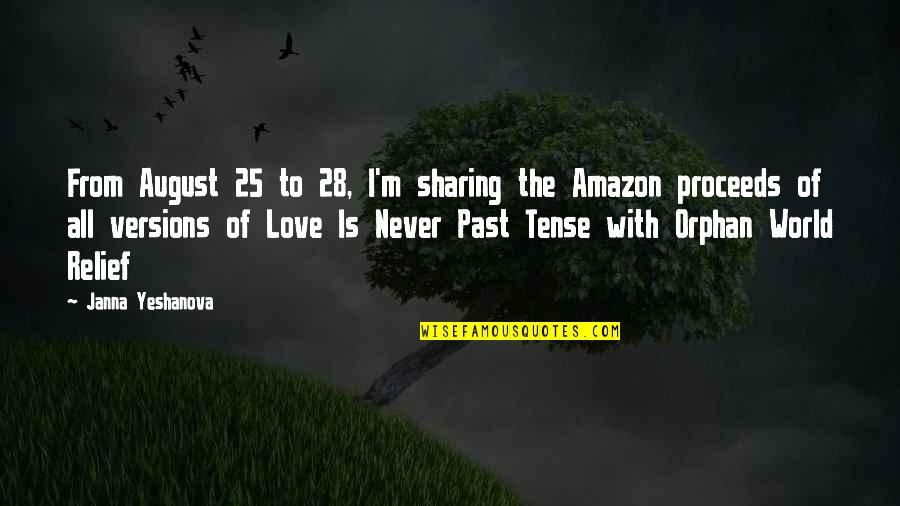 Love Past Tense Quotes By Janna Yeshanova: From August 25 to 28, I'm sharing the