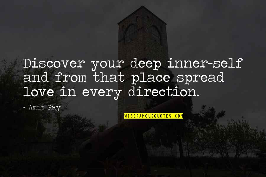 Love Peace Quotes Quotes By Amit Ray: Discover your deep inner-self and from that place