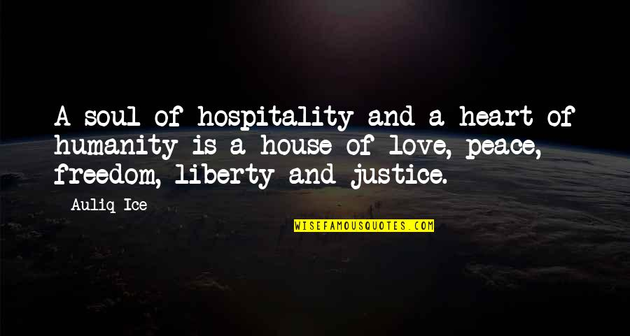 Love Peace Quotes Quotes By Auliq Ice: A soul of hospitality and a heart of