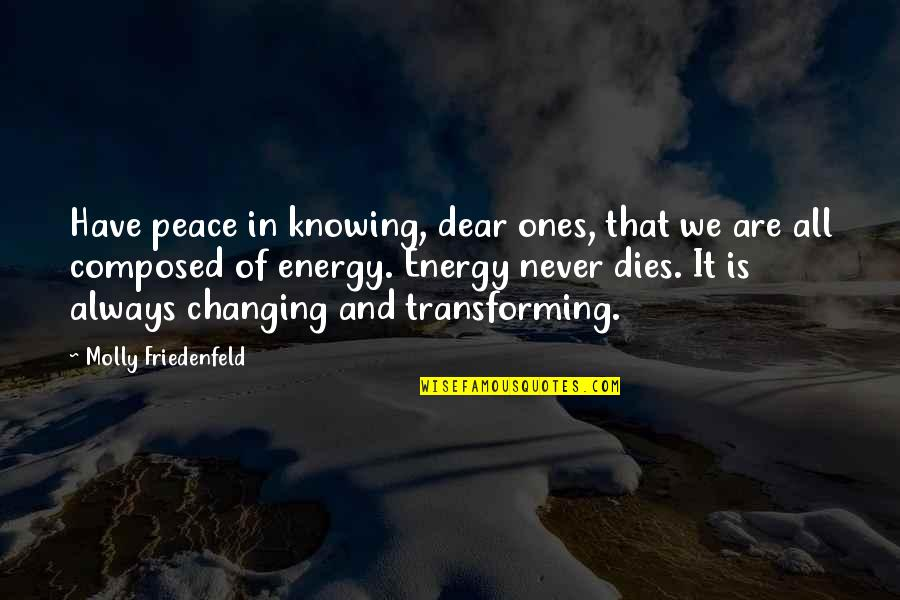 Love Peace Quotes Quotes By Molly Friedenfeld: Have peace in knowing, dear ones, that we