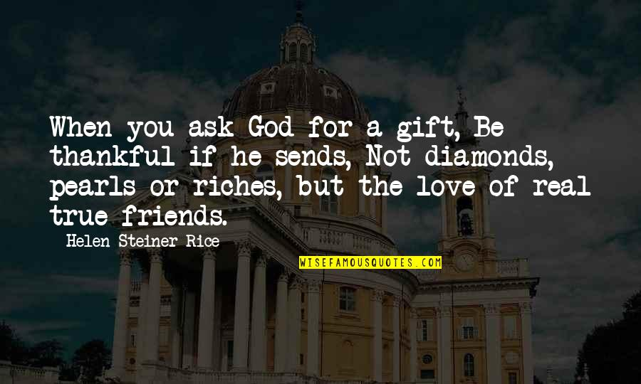 Love Pearls Quotes By Helen Steiner Rice: When you ask God for a gift, Be