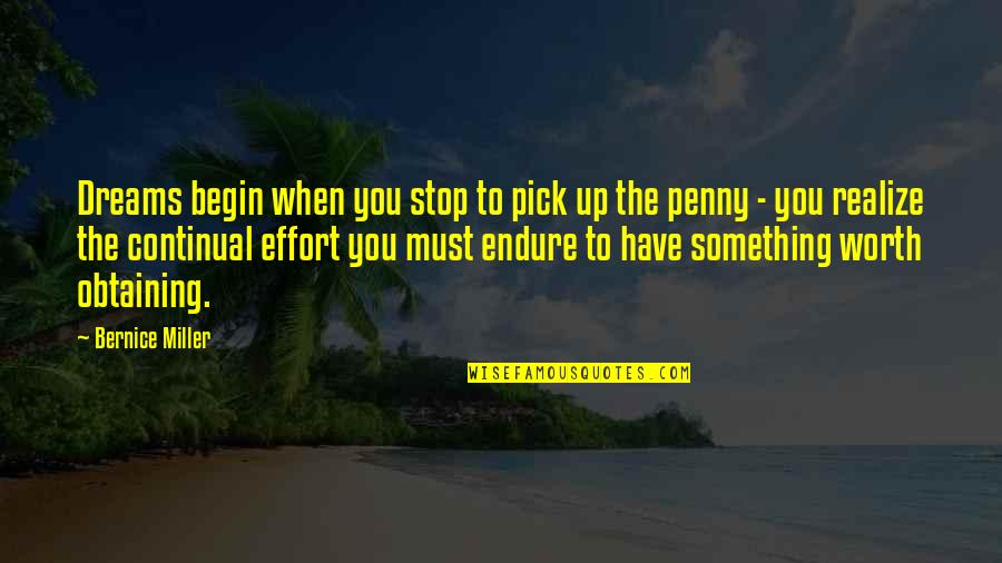 Love Pick Up Quotes By Bernice Miller: Dreams begin when you stop to pick up