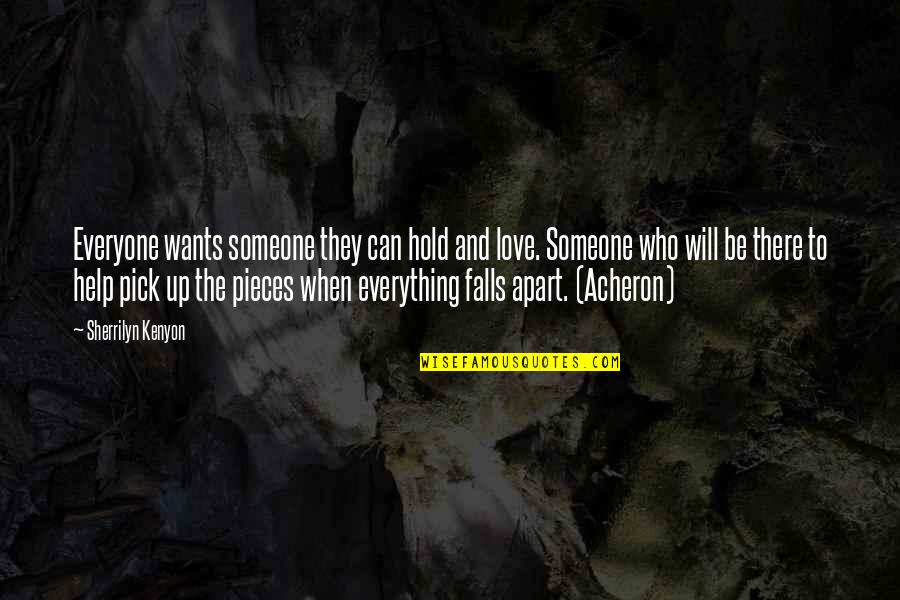 Love Pick Up Quotes By Sherrilyn Kenyon: Everyone wants someone they can hold and love.