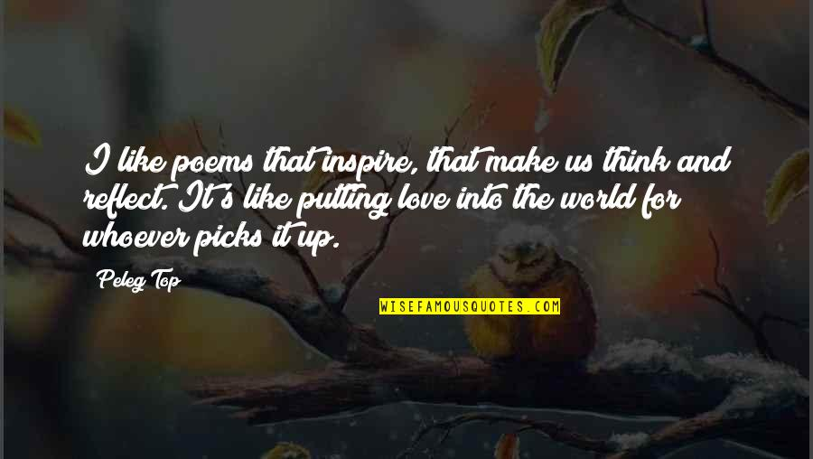 Love Poems Love Quotes By Peleg Top: I like poems that inspire, that make us