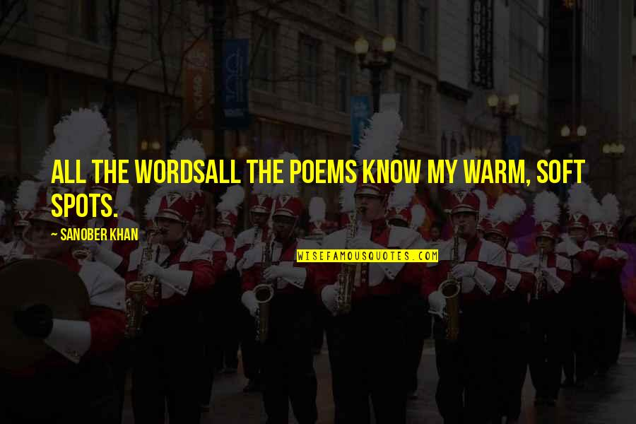 Love Poems Love Quotes By Sanober Khan: all the wordsall the poems know my warm,