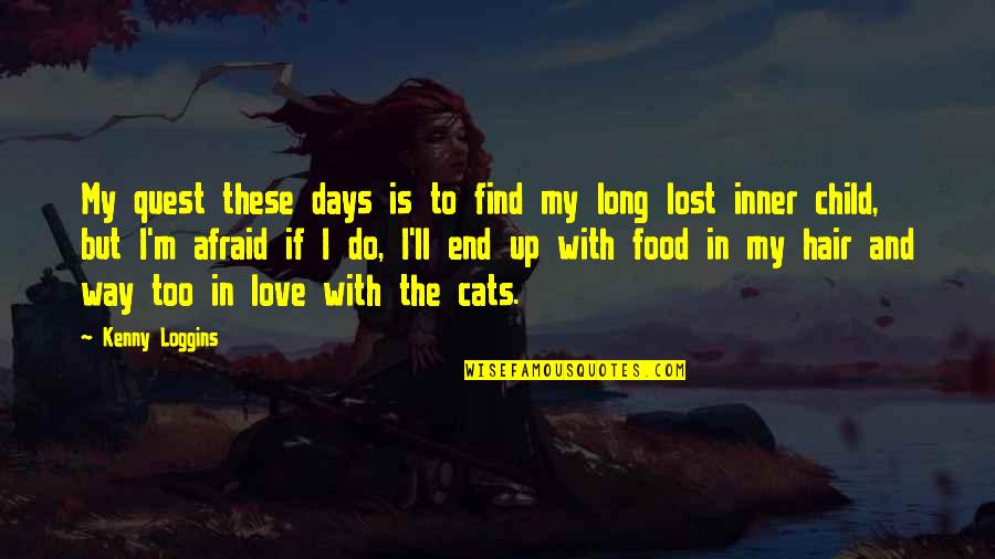 Love Quest Quotes By Kenny Loggins: My quest these days is to find my