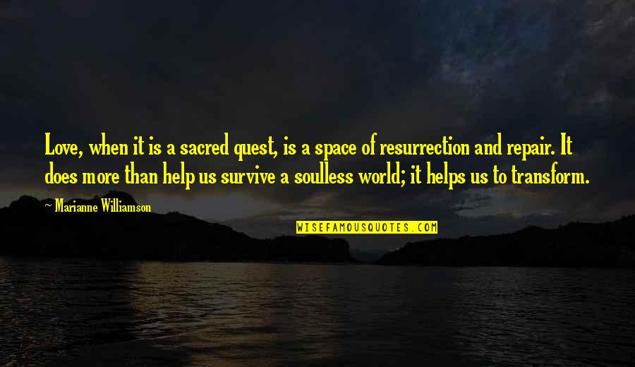Love Quest Quotes By Marianne Williamson: Love, when it is a sacred quest, is