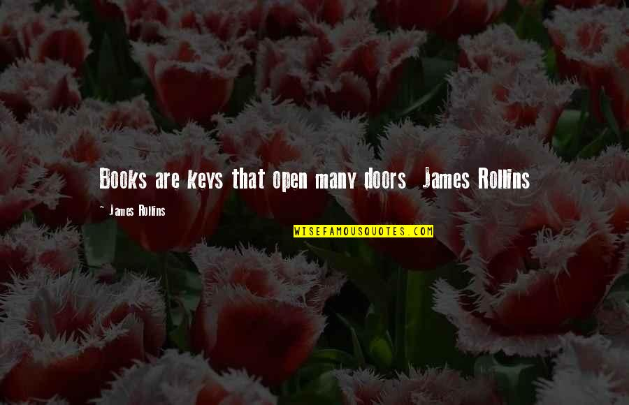 Love Red Hot Quotes By James Rollins: Books are keys that open many doors James