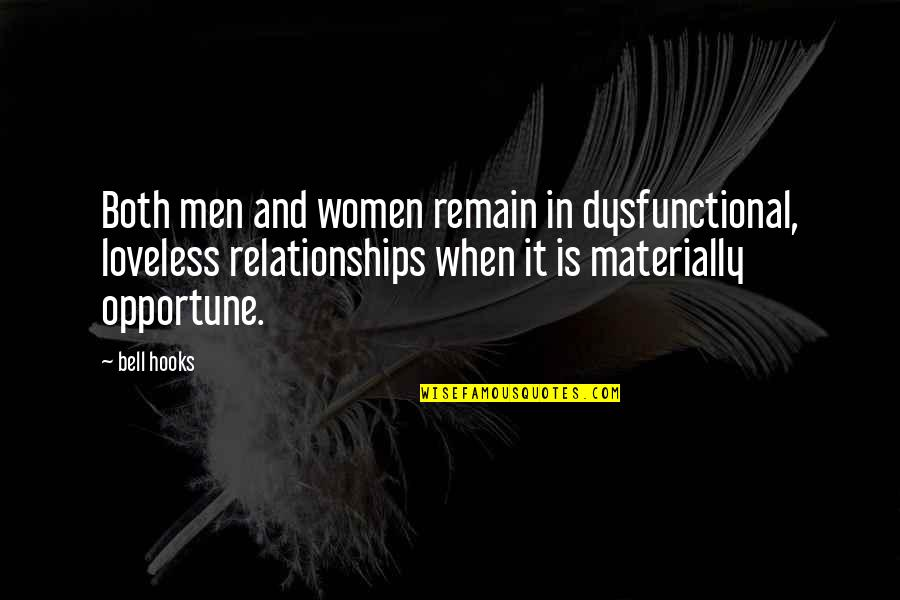 Love Remain Quotes By Bell Hooks: Both men and women remain in dysfunctional, loveless