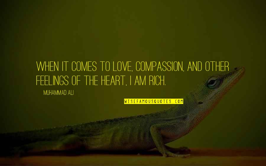 Love Rich Quotes By Muhammad Ali: When it comes to love, compassion, and other