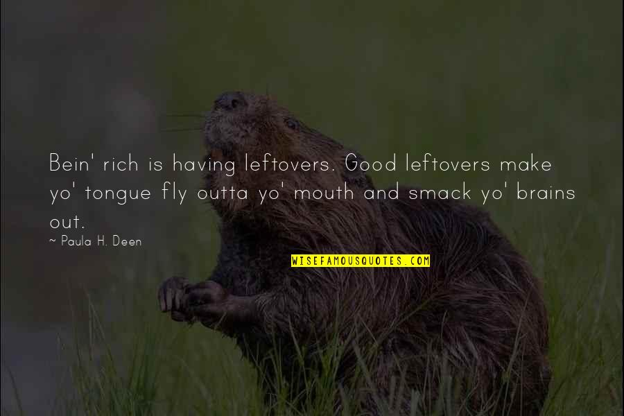 Love Rich Quotes By Paula H. Deen: Bein' rich is having leftovers. Good leftovers make