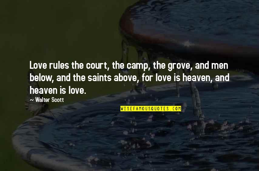 Love Saints Quotes By Walter Scott: Love rules the court, the camp, the grove,