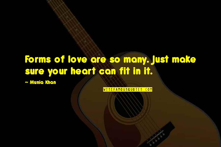 Love Shape Quotes By Munia Khan: Forms of love are so many. Just make