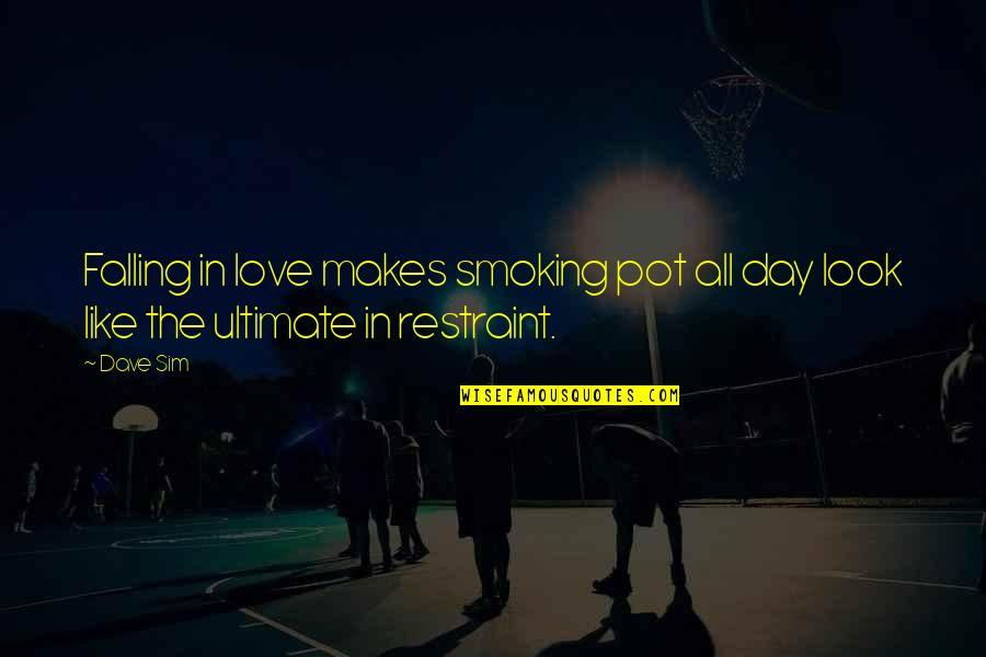 Love Smoking Quotes By Dave Sim: Falling in love makes smoking pot all day
