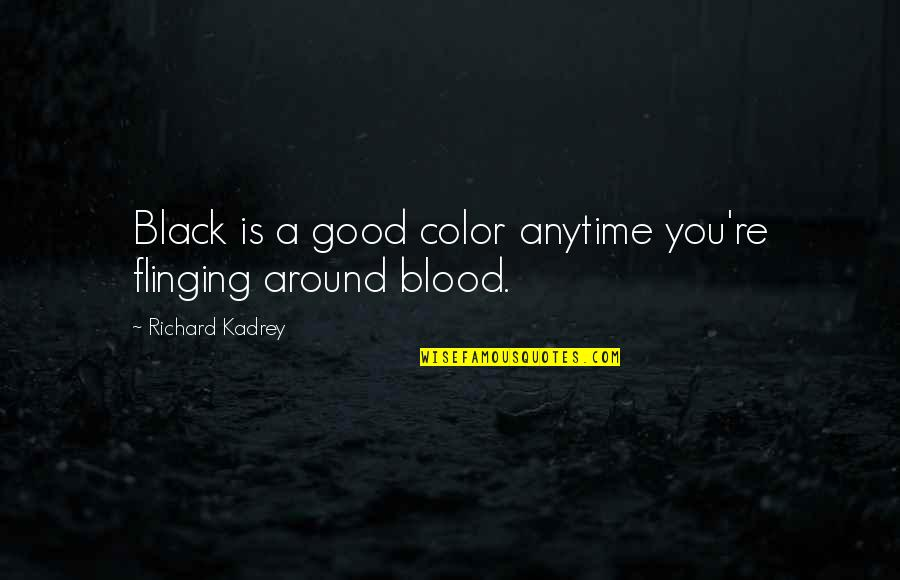 Love Smoking Quotes By Richard Kadrey: Black is a good color anytime you're flinging