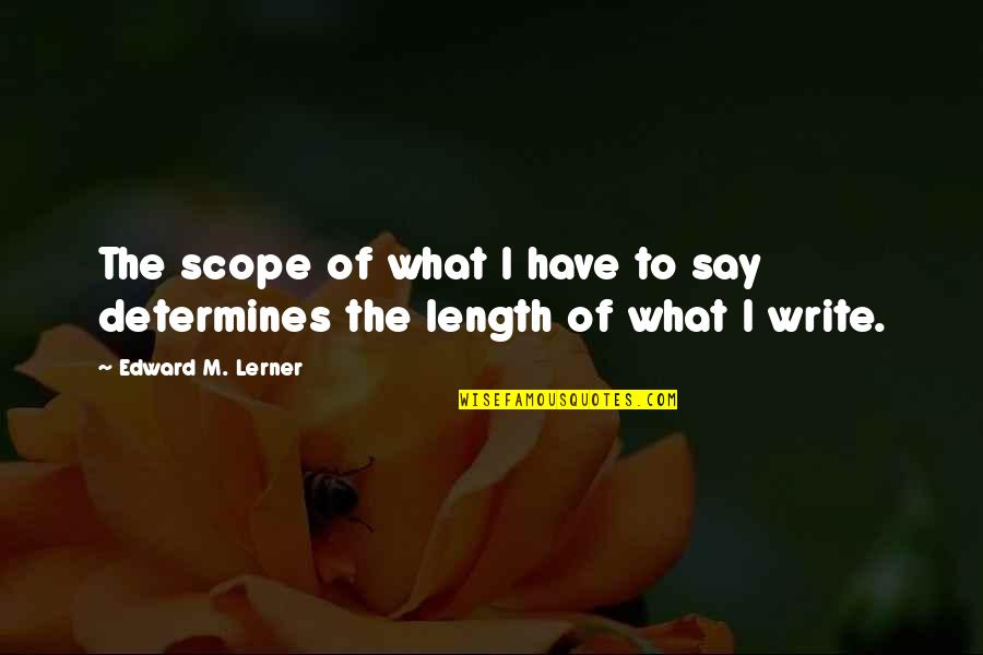 Love Stock Quotes By Edward M. Lerner: The scope of what I have to say