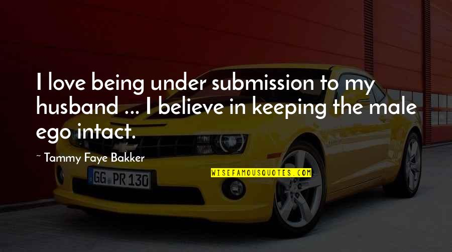 Love Submission Quotes By Tammy Faye Bakker: I love being under submission to my husband