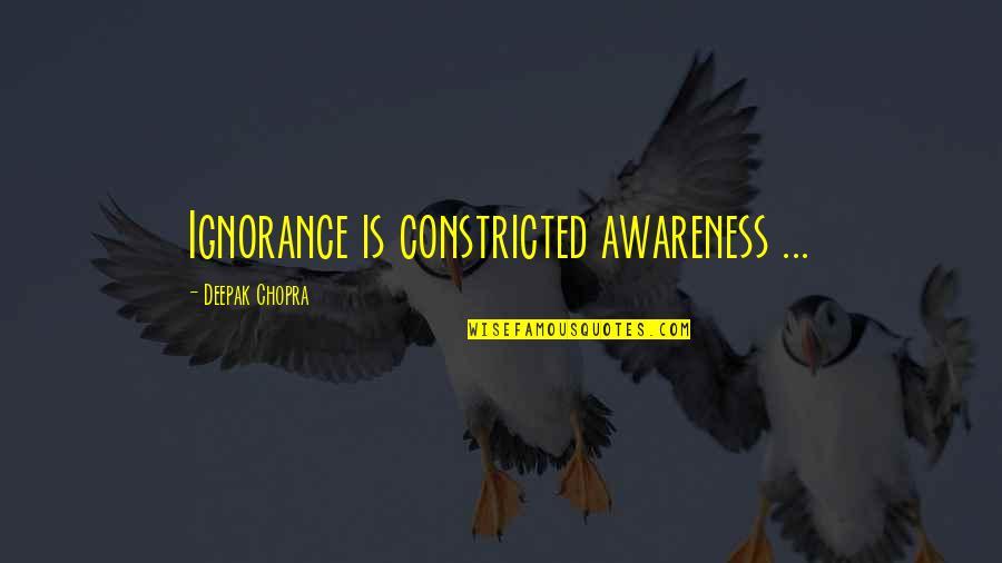 Love Swami Ramdas Quotes By Deepak Chopra: Ignorance is constricted awareness ...