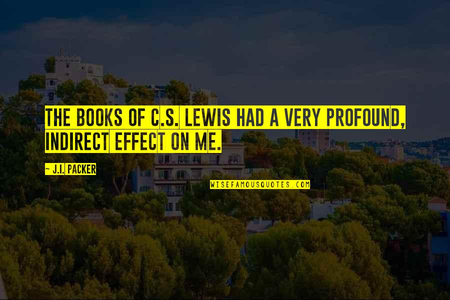 Love Swami Ramdas Quotes By J.I. Packer: The books of C.S. Lewis had a very