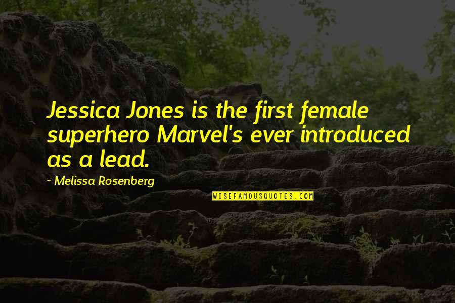 Love Tagalog Valentines Quotes By Melissa Rosenberg: Jessica Jones is the first female superhero Marvel's
