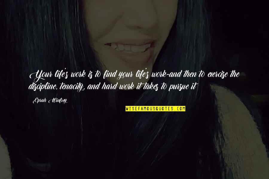Love Takes Work Quotes By Oprah Winfrey: Your life's work is to find your life's