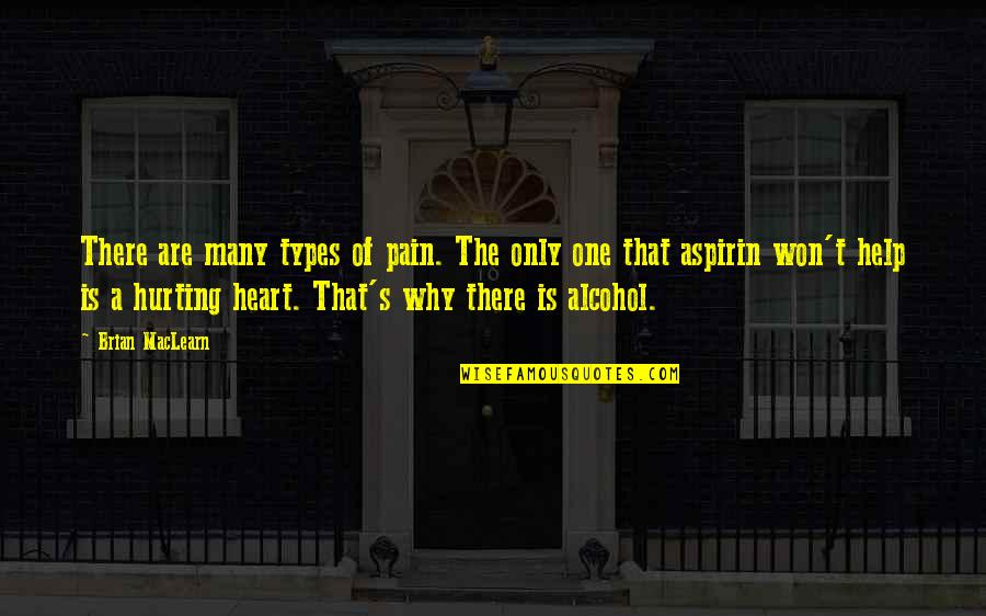 Love That Broken Quotes By Brian MacLearn: There are many types of pain. The only