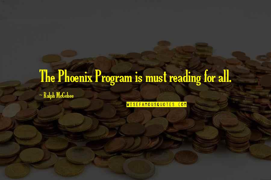 Love That Is Fading Quotes By Ralph McGehee: The Phoenix Program is must reading for all.