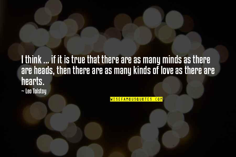 Love That Is True Quotes By Leo Tolstoy: I think ... if it is true that