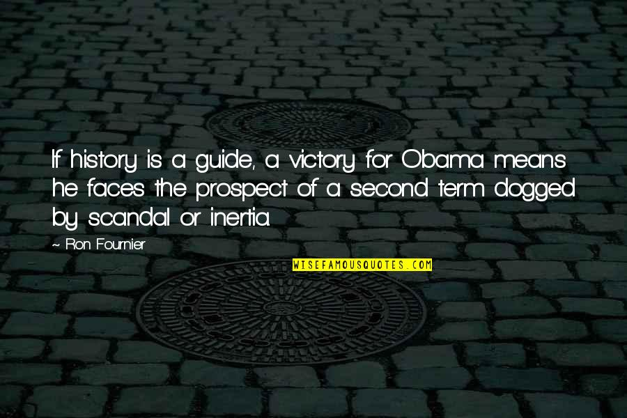 Love That Went Away Quotes By Ron Fournier: If history is a guide, a victory for