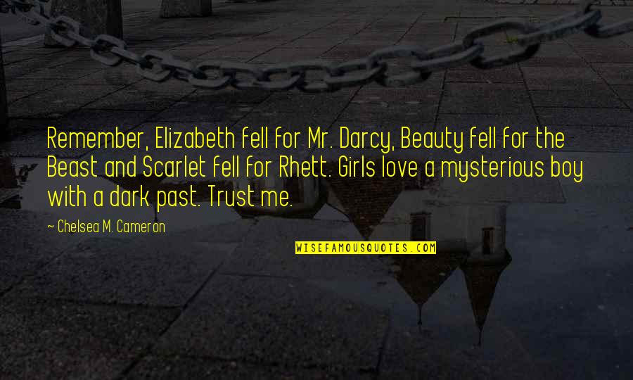 Love The Past Quotes By Chelsea M. Cameron: Remember, Elizabeth fell for Mr. Darcy, Beauty fell