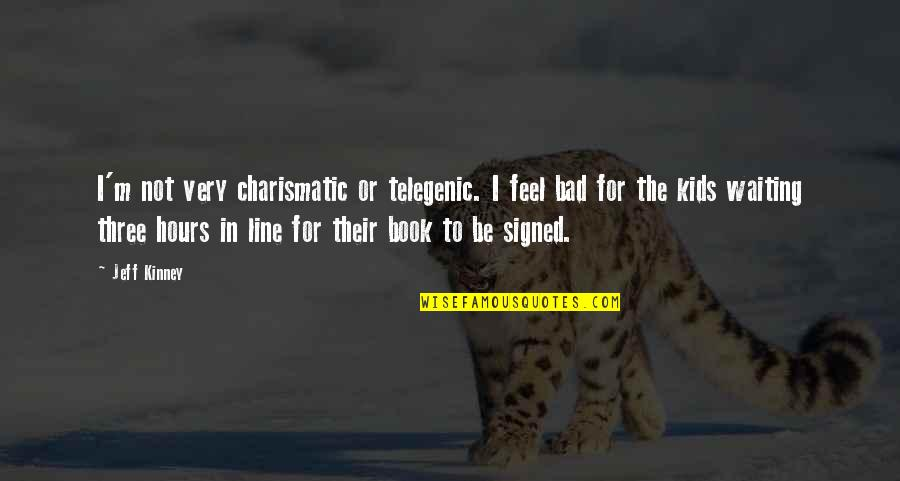 Love Thine Self Quotes By Jeff Kinney: I'm not very charismatic or telegenic. I feel