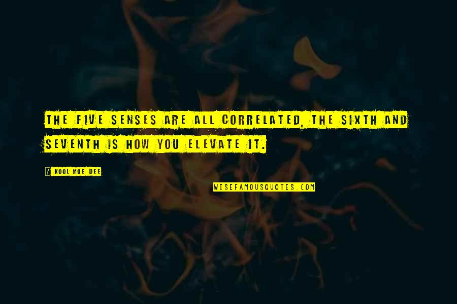Love Thine Self Quotes By Kool Moe Dee: The five senses are all correlated, the sixth