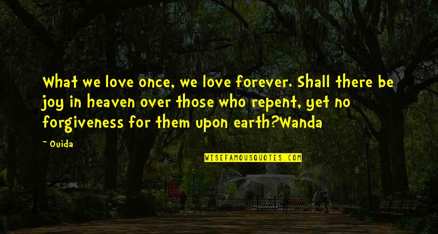 Love Those Who Quotes By Ouida: What we love once, we love forever. Shall