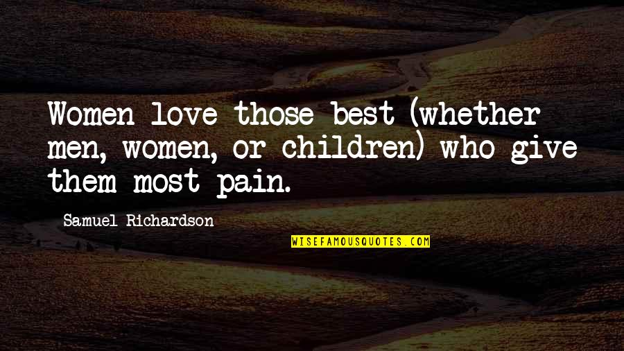 Love Those Who Quotes By Samuel Richardson: Women love those best (whether men, women, or