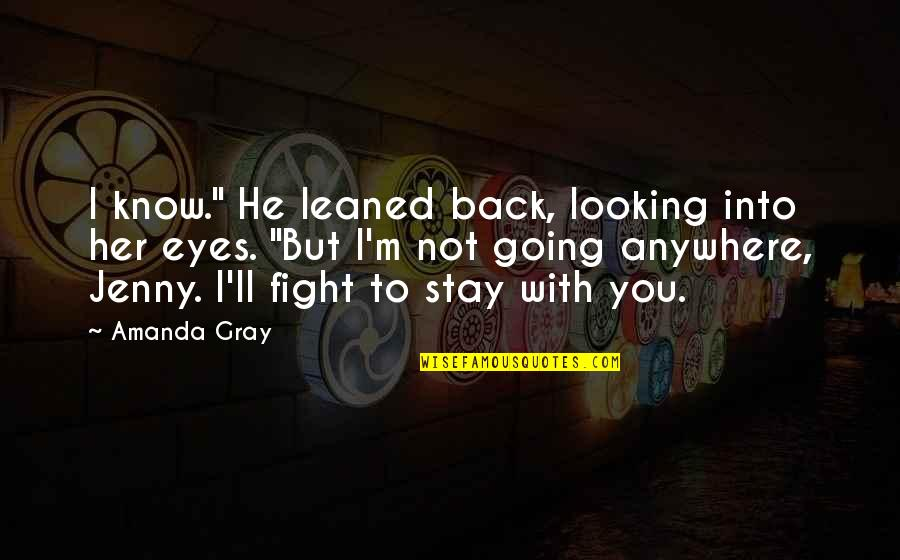 """Love To Travel Quotes By Amanda Gray: I know."""" He leaned back, looking into her"""